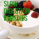 Effective Natural Slow Digestion Remedies