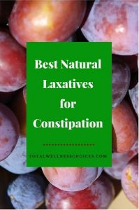 Best Natural Laxatives for Constipation