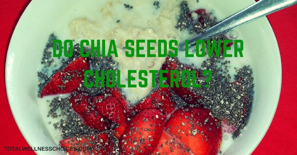 Chia Seeds Reduce Cholesterol