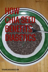 Ways Chia Seed Benefits Diabetics