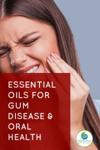 Best Essential Oils for Gum Disease