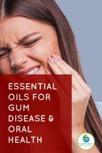 Best Essential Oils for Gum Disease