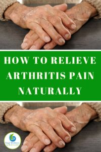How to Relieve Arthitis Pain Naturally