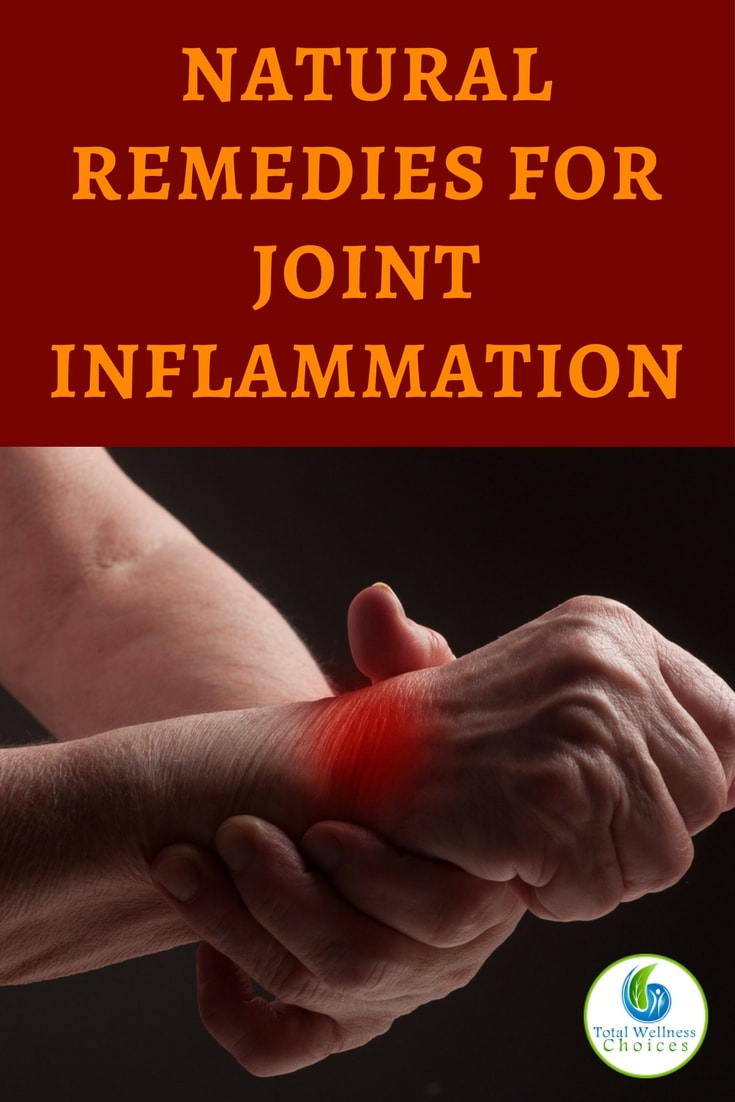 Natural Remedies for Joint Inflammation and Pain to Give You the Relief You Need!