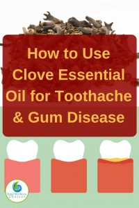Clove Essential Oil for Toothache and Gum Disease