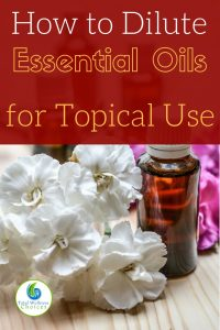 How to Dilute Essential Oils for Topical Use