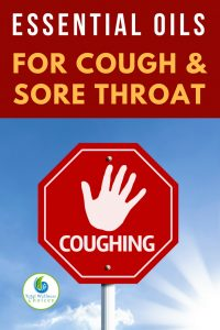 Best Essential Oils for Cough and Sore Throat