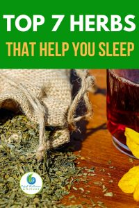 7 Herbs that Help You Sleep Better and Naturally