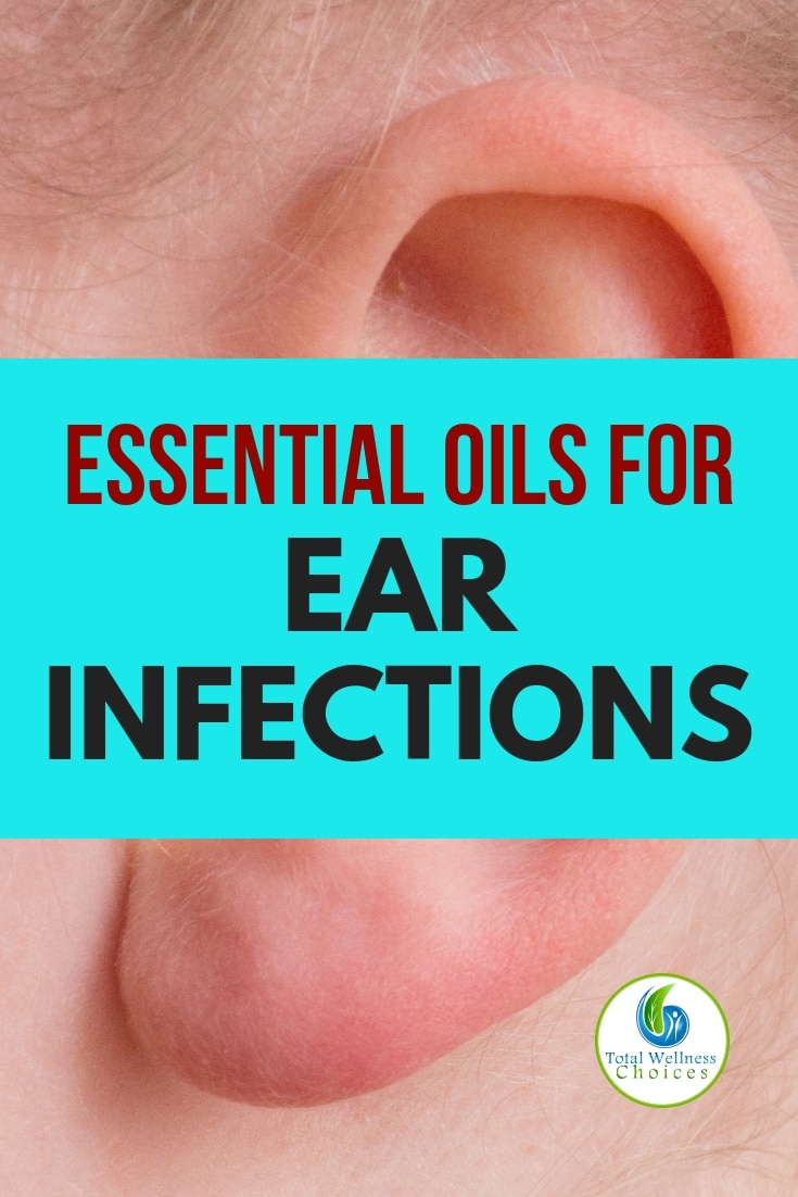 Best Essential Oils For Ear Infections And Painful Earache