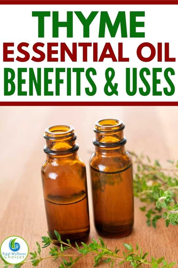 Thyme essential oil benefits and uses